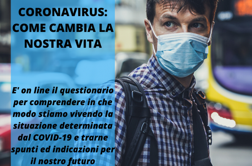 Coronavirus: come cambia la nostra vita. Compila il questionario online