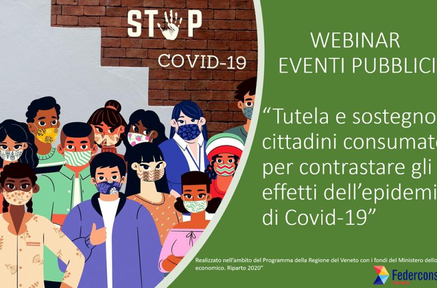 """WEBINAR ED EVENTI """"Tutela e sostegno ai cittadini consumatori per contrastare gli effetti dell'epidemia di Covid-19"""""""