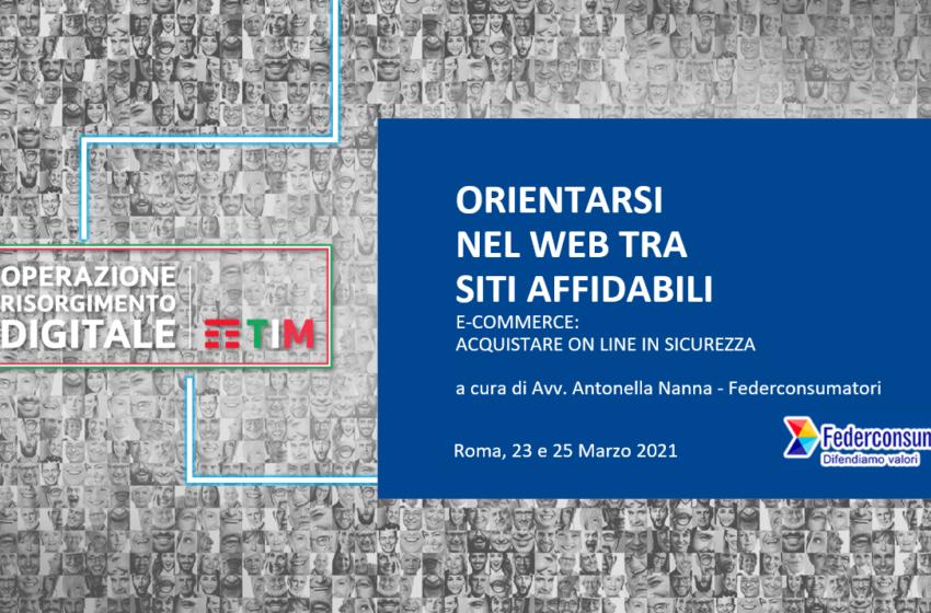 'Operazione Risorgimento Digitale' collaborazione tra TIM e AACC per diffondere competenze digitali: 23 e 25 marzo webinar gratuiti di Federconsumatori sull'e-commerce