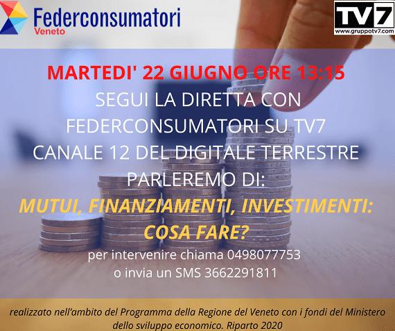 22 giugno: diretta TV7 su mutui, finanziamenti ed investimenti