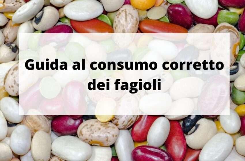 Guida al consumo corretto dei fagioli